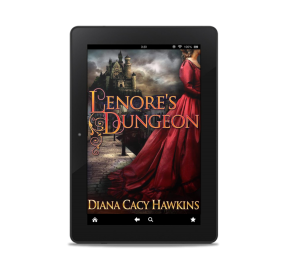 Lenore's Dungeon by Diana Cacy Hawkins